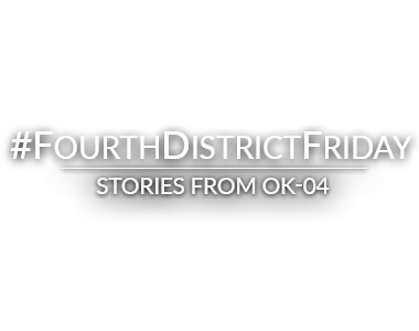 #FourthDistrictFriday, stories from the 4th district of Oklahoma